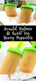 alcoholic arnold palmer popsicles my