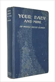 Your Baby and Mine: Eldred, Myrtle Meyer: Amazon.com: Books