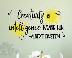 Craft Room Wall Decor Wall Decal Playroom Decal Einstein Quote Creativity Is Intelligence Having Fun