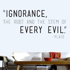 Peel And Stick Wall Quote Ignorance Every Evil Wall Decal Quotes About Life Decal