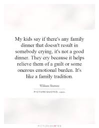 my kids say if there s any family dinner that doesn t result in