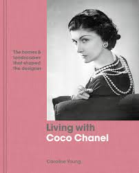 Living with Coco Chanel: The homes and landscapes that shaped the designer:  Young, Caroline: 9780711240346: Amazon.com: Books