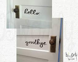 Amazon Com Hello And Goodbye Welcome Front Door Sayings Vinyl Decals Home Kitchen