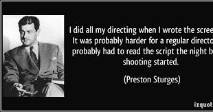 Heretic, Rebel, a Thing to Flout: The Screwball Life of Preston Sturges—Part  II