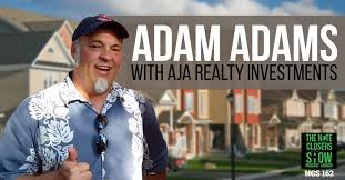Ep 162 – Adam Adams with AJA Realty Investments