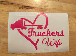 Are You A Truckers Wife And Am Proud Of It Order Your Decal Today Just So You Can Show Everyone Truckers Wife Truck Driver Wife Chevy Vs Ford