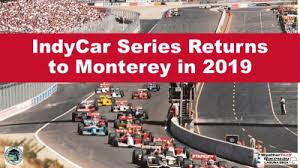 WeatherTech Raceway Laguna Seca to Host 2019 INDYCAR Season Finale