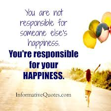 you are not responsible for someone else s happiness informative