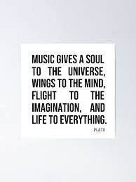 Music Gives A Soul To The Universe Poster By Rbent Redbubble