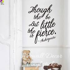 Though She Be But Little She Is Fierce Shakespeare Quotes Wall Sticker Kids Room Living Room Inspiration Motivation Decal Vinyl Aliexpress