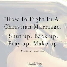 how to fight in a christian marriage advise christian