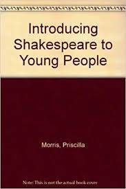 Introducing Shakespeare to Young People: Morris, Priscilla: 9781870259729:  Amazon.com: Books