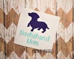 Dachshund Mom Vinyl Decal Dachshund Decal Mom Decal Car Decal Yeti Decal Gift Idea Pet Decal Dachshund Winnie Vinyl Decals Dachshund Mom Adhesive Vinyl