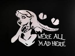 Alice In Wonderland Cheshire Cat Mad Hatter Rabbit Hole Decal Car Sticker Alice And Wonderland Quotes Mad Hatter Alice In Wonderland