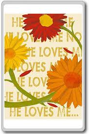com he loves me flowers motivational quotes fridge
