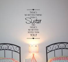 There Is No Better Friend Than A Sister Wall Decal Quote