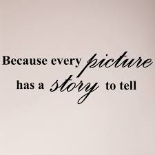 54 Because Every Picture Has A Story To Tell Wall Decal Sticker Family Love For Sale Online