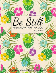 be still and know that i am god christian monthly planner