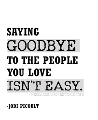 fresh saying goodbye to someone you love quotes allquotesideas