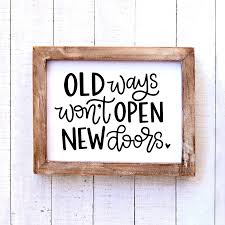 Old Ways Won T Open New Doors Vinyl Decal This Life Made Easy