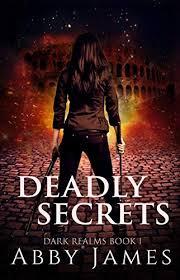 Deadly Secrets: Paranormal fantasy romance (Dark Realms Book 1) - Kindle  edition by James, Abby. Literature & Fiction Kindle eBooks @ Amazon.com.