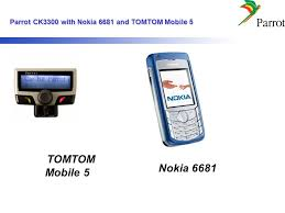 Nokia 6681 and TOMTOM Mobile 5 Parrot ...