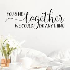 Red Barrel Studio You And Me Together We Could Do Anything Vinyl Wall Decal Wayfair