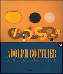 Amazon.com: Adolph Gottlieb: A Retrospective (9788809755680): Barbero, Luca  Massimo, Gottlieb, Adolph: Books