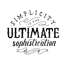 simplicity is the ultimate sophistication typography inspiration