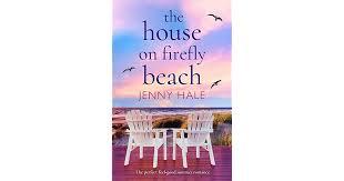 The House On Firefly Beach By Jenny Hale