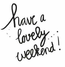 happy weekend everyone don t forget to be booking ahead