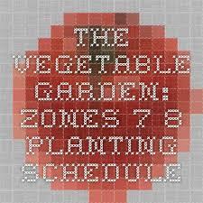 the vegetable garden zones 7 8