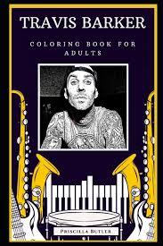 Travis Barker Coloring Book for Adults: Motivational Anti-Stress Relief  Illustrations (Travis Barker Coloring Books): Butler, Priscilla:  9798647409850: Amazon.com: Books