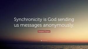 "deepak chopra quote ""synchronicity is god sending us messages"