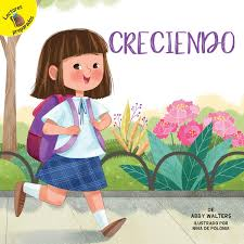 Creciendo: Growing Up (School Days) (Spanish Edition): Walters, Abby, de  Polonia, Nina: 9781641560719: Amazon.com: Books