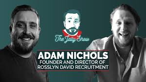 The Jaily Show with Adam Nichols, Founder of Rosslyn David Recruitment -  YouTube