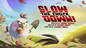 Slow the Chuck Down! | Angry Birds Wiki