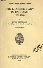 The learned lady in England, 1650-1760 : Reynolds, Myra : Free Download,  Borrow, and Streaming : Internet Archive