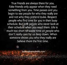 true friends are always there for you fake friends only appear