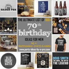 70th birthday ideas for men
