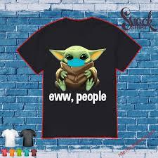 Baby Yoda face mask eww people shirt - Snakesshirt