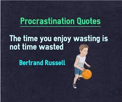 quotes on procrastination time enjoy is not wasted flickr