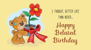 best happy belated birthday wishes quotes status greetings
