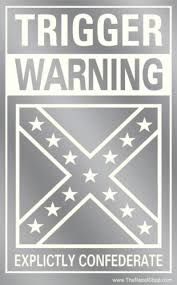 Trigger Warning Explicitly Confederate Window Decal