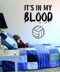 Amazon Com Decals Vinyl Stickers It S In My Blood Volleyball Decal Sticker Wall Art Decor Home Sports Kid Children Ball Nursery Teen Girls Women Net Fast Delivery Made In Usa Home Kitchen