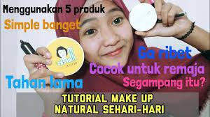 tutorial make up natural untuk sehari