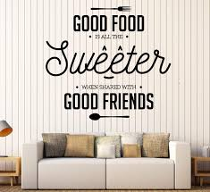 Wall Vinyl Decal Good Food Is All The Sweeter Dining Room Interior Dec Wallstickers4you