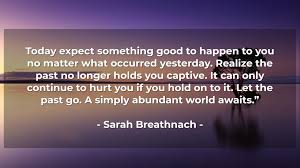 quotes on letting go that ll help you release your attachments