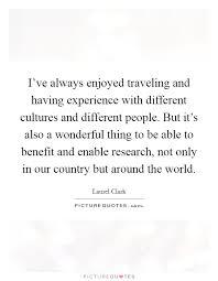 i ve always enjoyed traveling and having experience