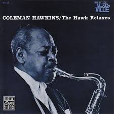 Coleman Hawkins – The Hawk Relaxes – The Analog Vault